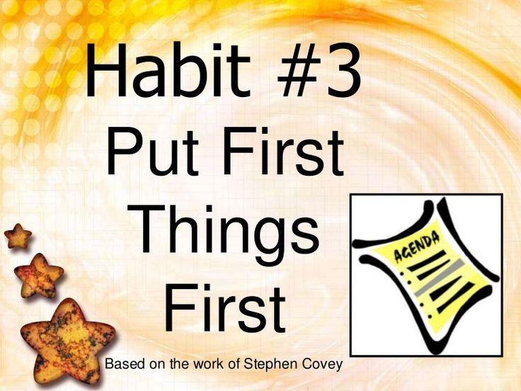 Put First Things First by danielleisathome via slideshare