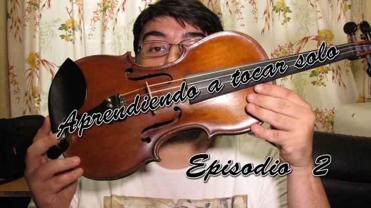 Aprendiendo a tocar solo | Episodio 2 | Violin