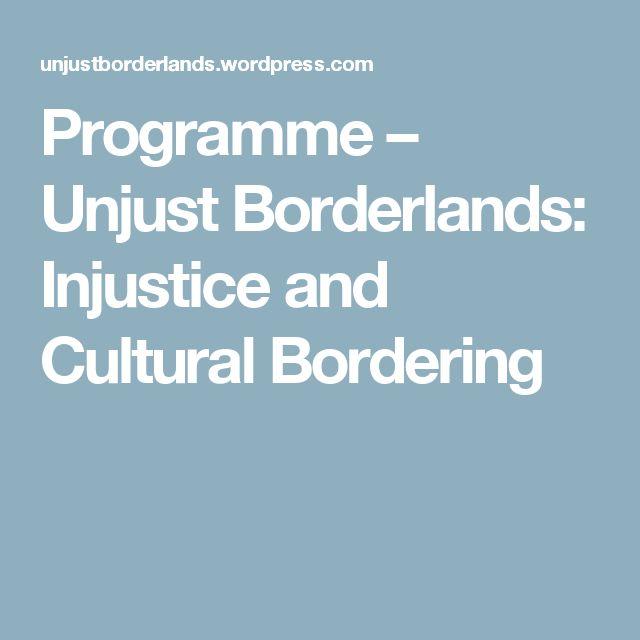 Programme – Unjust Borderlands: Injustice and Cultural Bordering
