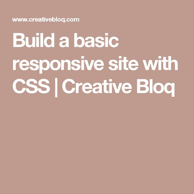 Build a basic responsive site with CSS   Creative Bloq