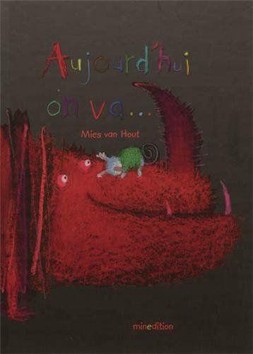 Aujourd'hui on va...: Amazon.fr: Mies Van Hout, Julie Duteil: Livres