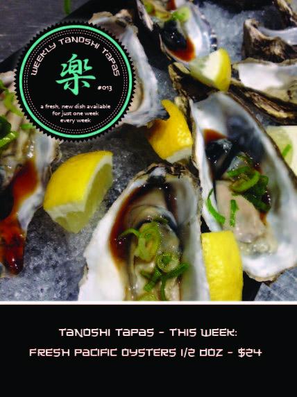 Oishīdesu !! Tanoshi Tapas # 14  Fresh Pacific Oysters 1/2 Dozen - $24