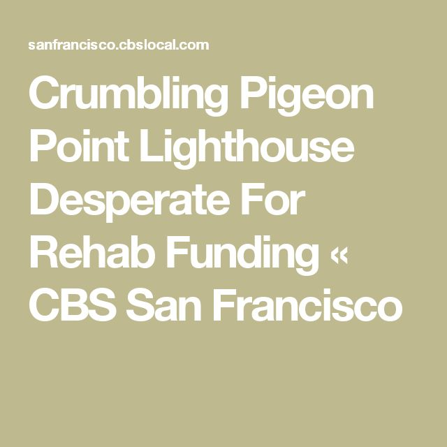 Crumbling Pigeon Point Lighthouse Desperate For Rehab Funding « CBS San Francisco