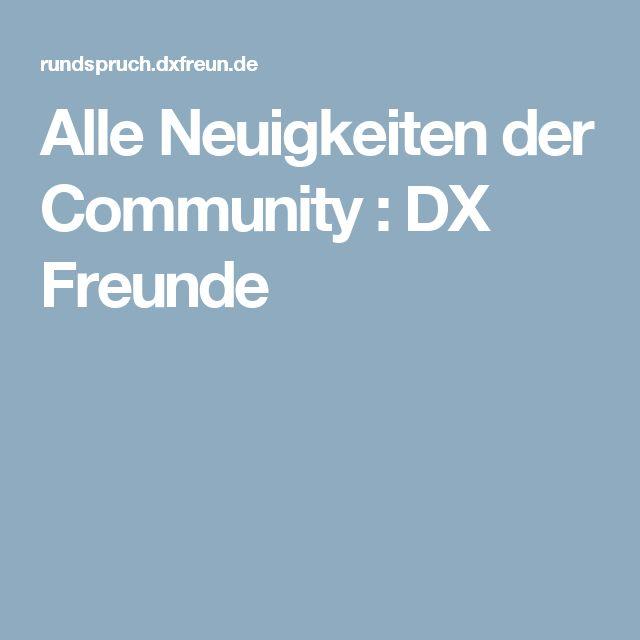 Alle Neuigkeiten der Community : DX Freunde