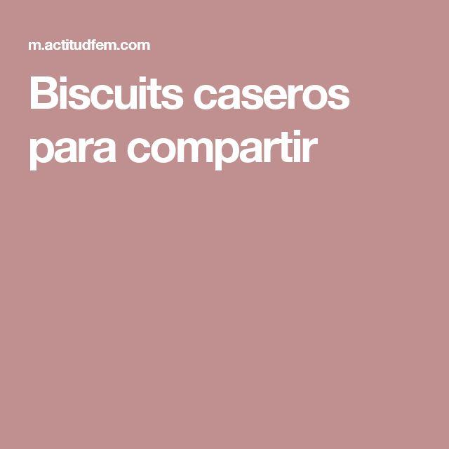 Biscuits caseros para compartir