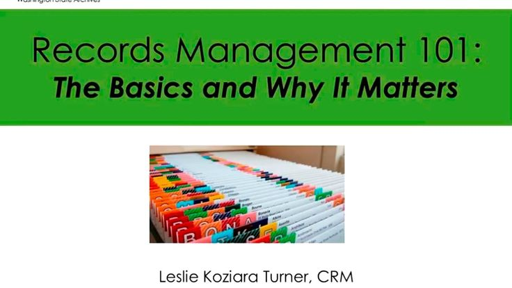 Records Management 101 – The Basics and Why It Matters