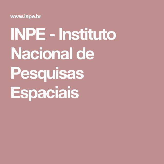 INPE - Instituto Nacional de Pesquisas Espaciais