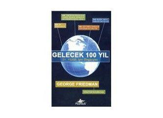 Gelecek 100 yıl, 21. yüzyıl için öngörüler - George Friedman