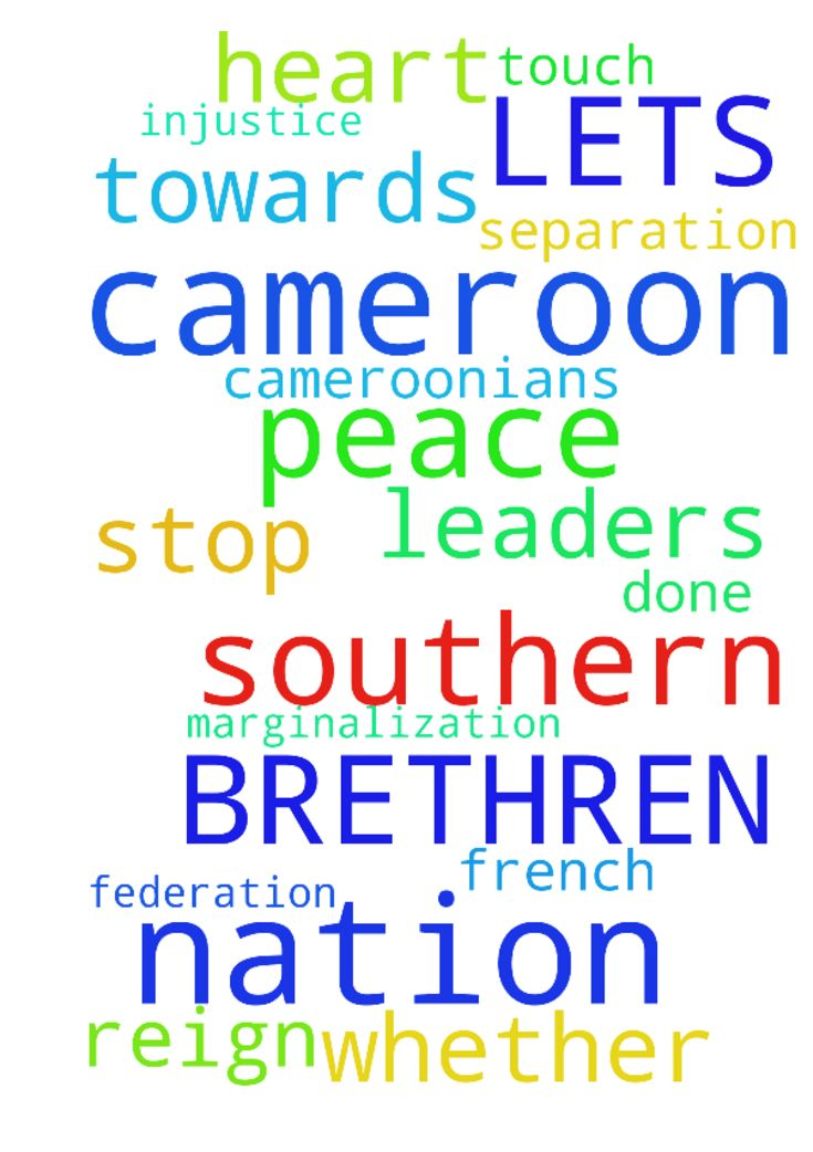 BRETHREN LETS PRAY FOR THE NATION OF CAMEROON THAT - BRETHREN LETS PRAY FOR THE NATION OF CAMEROON THAT THE LORD OF PEACE WILL TOUCH THE HEART OF OUR LEADERS AND THEY WILL STOP THE MARGINALIZATION AND INJUSTICE TOWARDS THE SOUTHERN CAMEROONIANS. THAT PEACE WILL REIGN IN THIS NATION AND GODS WILL BE DONE WHETHER SEPARATION OF SOUTHERN AND FRENCH CAMEROON OR FEDERATION.. WE PRAY IN JESUS NAME. Posted at: https://prayerrequest.com/t/zG2 #pray #prayer #request #prayerrequest