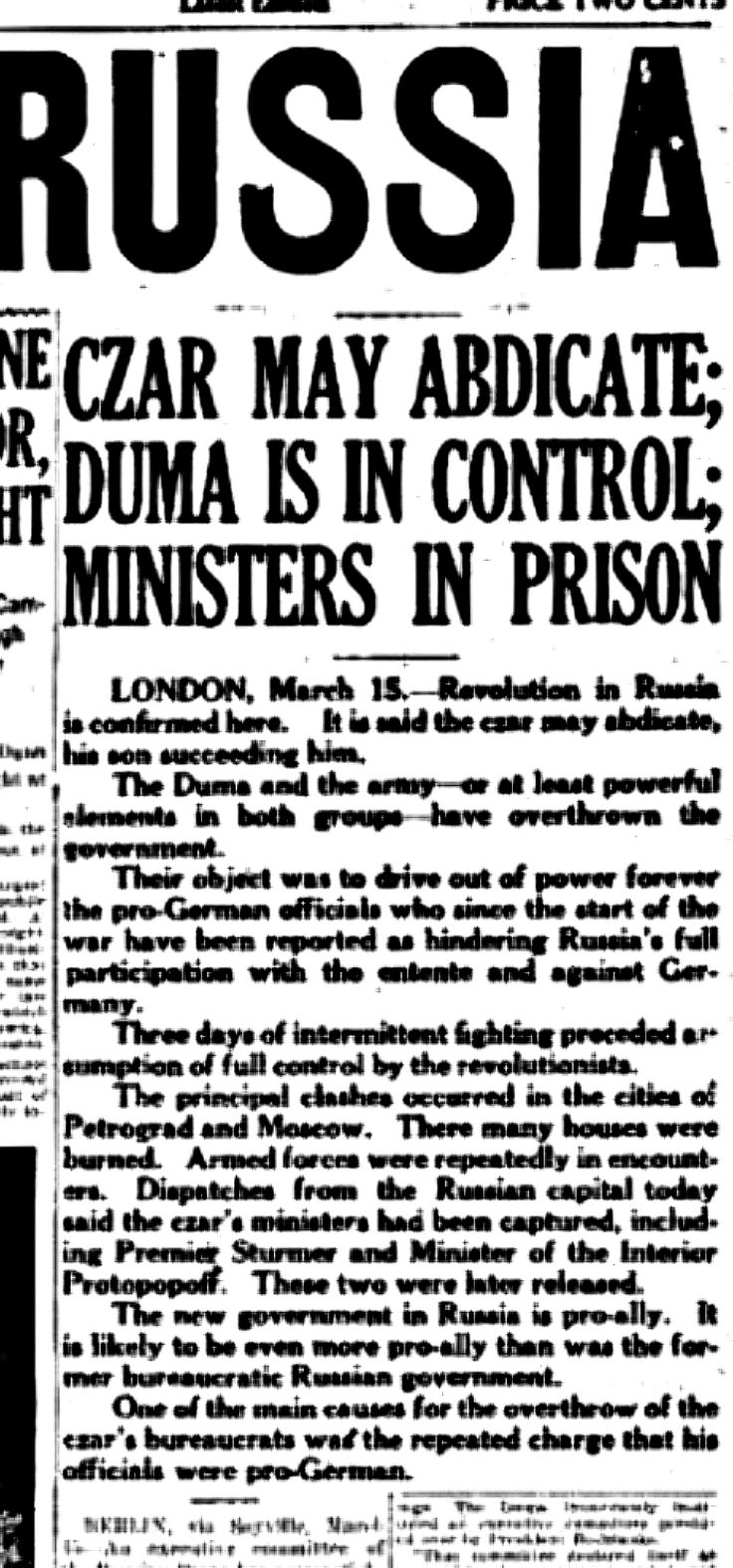 """WWI, 15 March 1917;"""" Revolution in Russia is confirmed here. It is said the czar may abdicate, his son succeeding him. The Duma and the army- or at least powerful elements in both groups- has overthrown the government. """" -The Wisconsin State Journal"""