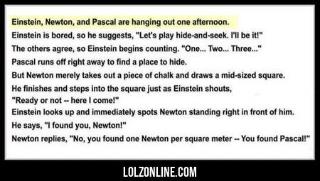 Einstein, Newton And Pascal Are Hanging Out...#funny #lol #lolzonline