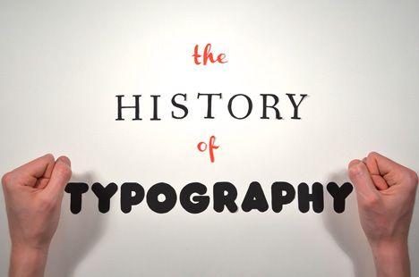 The History of Typography by  Ben Barrett-Forrest - http://www.dezeen.com/2013/05/11/the-history-of-typography-by-ben-barrett-forrest/