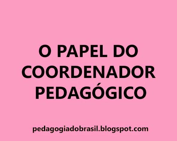 Pedagogia Brasil: O papel do Coordenador Pedagógico