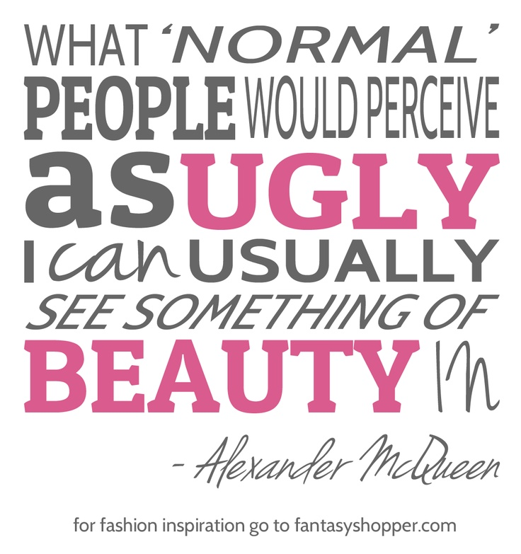 Inspiration from one a favourite british designer, Alexander McQueen #quote #fashionquotes
