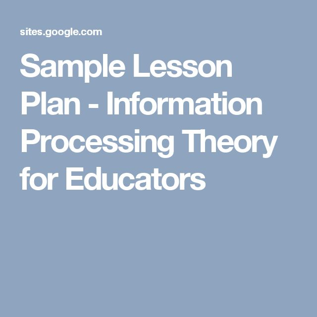 Sample Lesson Plan - Information Processing Theory for Educators