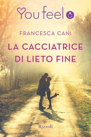 La cacciatrice di lieto fine by Francesca Cani 3 stelline su 5 https://www.goodreads.com/book/show/23650444-la-cacciatrice-di-lieto-fine