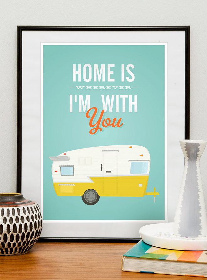 """Inspirational quote print - """"Home is wherever i'm with you"""", featuring classic vintage Shasta trailer."""