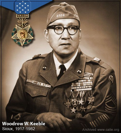 Master Sergeant Woodrow Wilson Keeble (1917-1982) was a U.S. Army National Guard veteran of both World War II and the Korean War. He was a full-blooded member of the Sisseton Wahpeton Oyate of the Lake Traverse Reservation, a Sioux Native American tribe. Master Sergeant Keeble, a highly-decorated U.S. war veteran, didn't receive his Medal of Honor until some 16 years after his death.