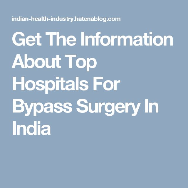 Get The Information About Top Hospitals For Bypass Surgery In India