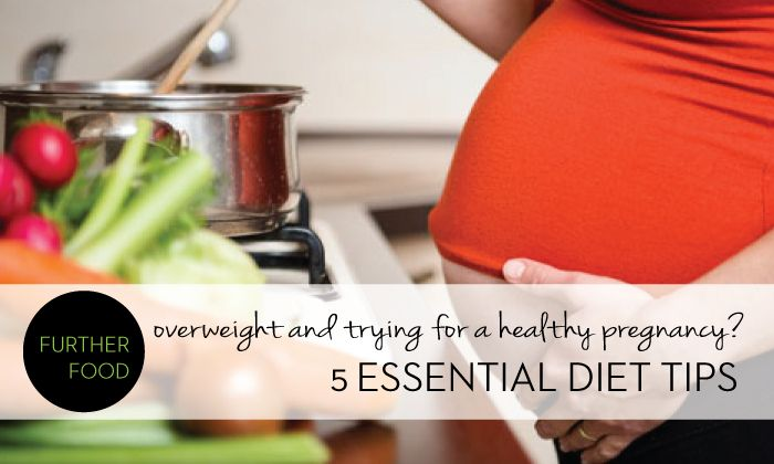 overweight and trying for a healthy pregnancy 5 essential