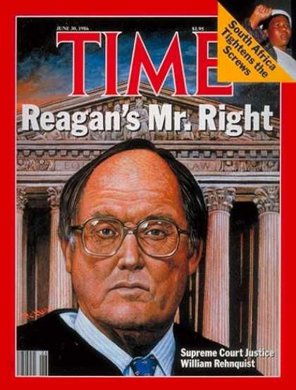 Time - REAGAN's MR. RIGHT:  William Rehnquist - June 30, 1986 - Supreme Court - Law