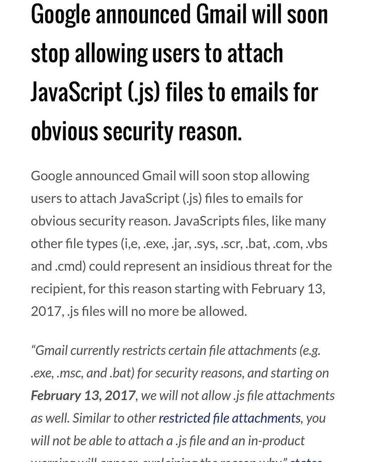 This is good as well as bad!  It will be not possible to attach such kind of files if users will try to attach a .js file the Google will display a warning message while blocking the potentially dangerous file.  Googlesuggestsusers share such kind of potentially harmful files through Google Drive Cloud Storage or similar online storage services. If you still need to send .js files for legitimate reasons you can useGoogle DriveGoogle Cloud Storage or other storage solutions to share or send…