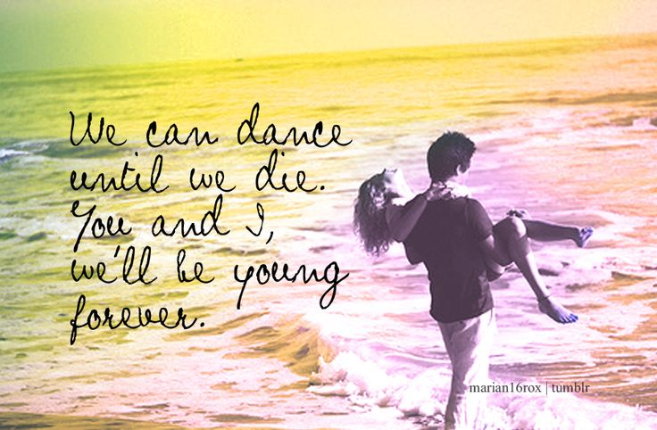 You and I.... We'll be young forever ♥