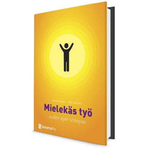 Mielekäs työ - uuden ajan uraopas - Itsensä kehittäminen - Liiketoiminta