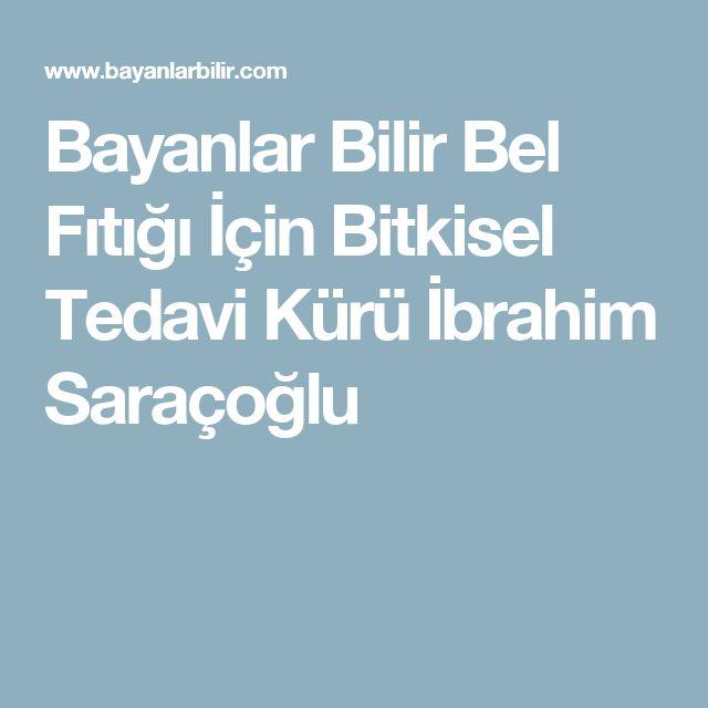 Bayanlar Bilir Bel Fıtığı İçin Bitkisel Tedavi Kürü İbrahim Saraçoğlu