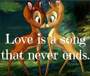 Bambi Quotes Love Is A Song That Never Ends Top 20 love quotes from ...
