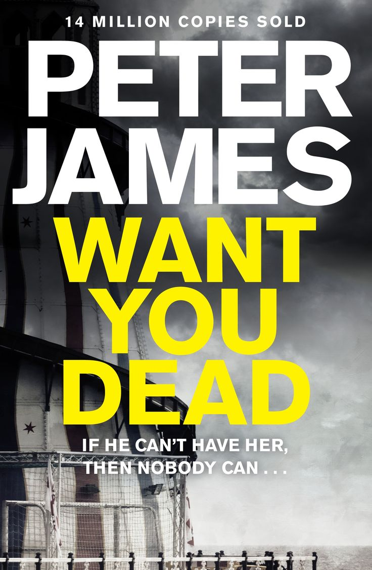 WANT YOU DEAD by Peter James, UK: Macmillan