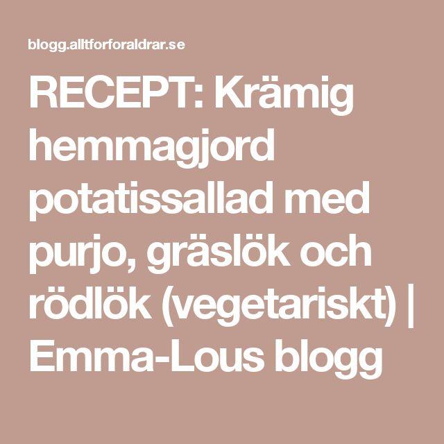 RECEPT: Krämig hemmagjord potatissallad med purjo, gräslök och rödlök (vegetariskt) | Emma-Lous blogg