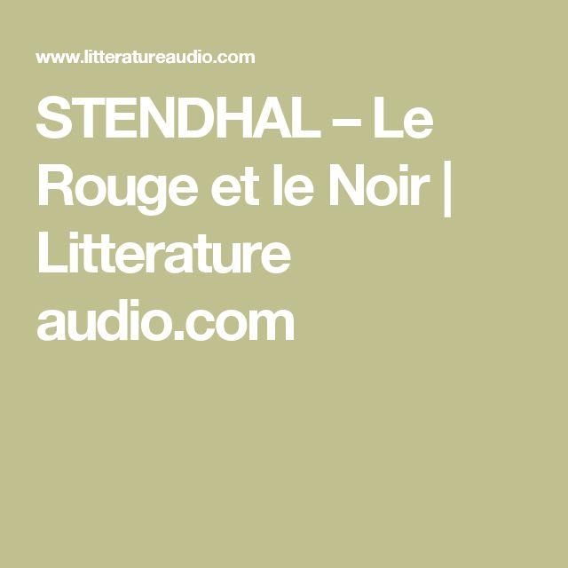 STENDHAL – Le Rouge et le Noir | Litterature audio.com