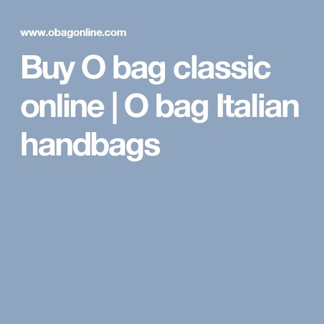 Buy O bag classic online   O bag Italian handbags
