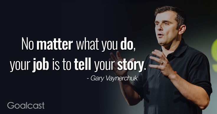 Gary Vaynerchuk quote No matter what you do, your job is to tell your story  #garyvaynerchuk #garyvee #kurttasche