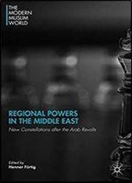 Arab revolt on pinterest lowell thomas mecca sharif and who regional powers in the middle east new constellations after the arab revolts the modern fandeluxe Document