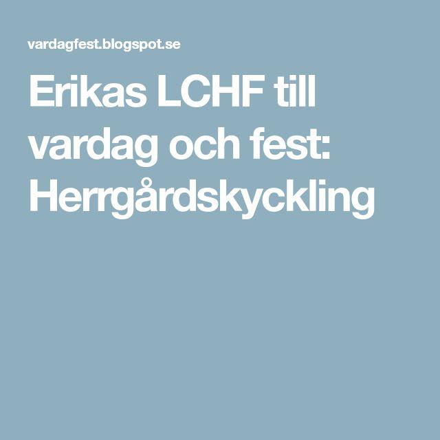 Erikas LCHF till vardag och fest: Herrgårdskyckling