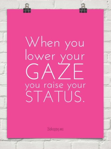 When you lower your  gaze you raise your status. #30366