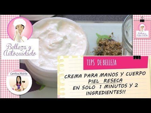 CREMA PARA PIEL RESECA-MANOS Y CUERPO, EN 1 MINUTO!! 2 ingredientes! - YouTube