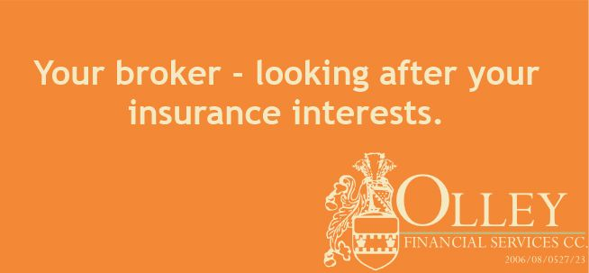 We are there to explain and clarify and find the best financial solutions for you.  We do not sell insuarance as such - we provide financial advice and manage your insurance portfolio.  We are there for you 24/7 if you need advice or want to ask something about your insurance. celri@olleyfin.co.za