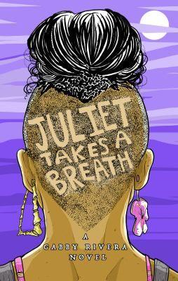 Juliet Takes a Breath book by Gabby Rivera