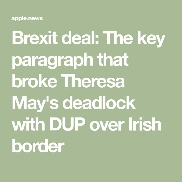 Brexit deal: The key paragraph that broke Theresa May's deadlock with DUP over Irish border