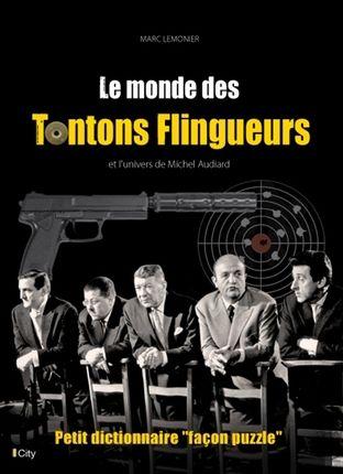 Le monde des Tontons flingueurs et l'univers de Michel Audiard - Librairie Eyrolles