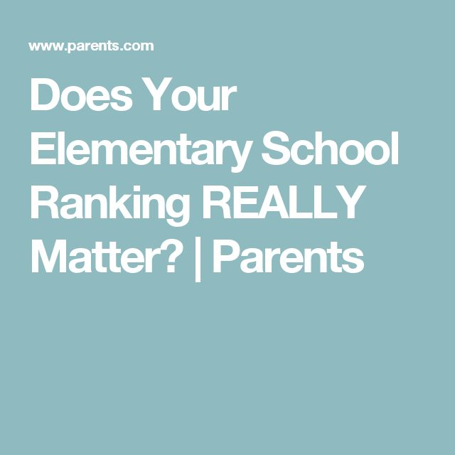 Does Your Elementary School Ranking REALLY Matter? | Parents