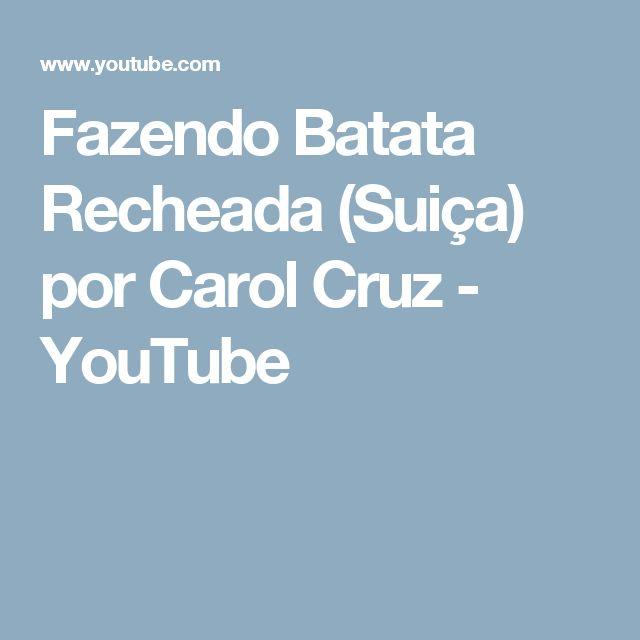 Fazendo Batata Recheada (Suiça) por Carol Cruz - YouTube