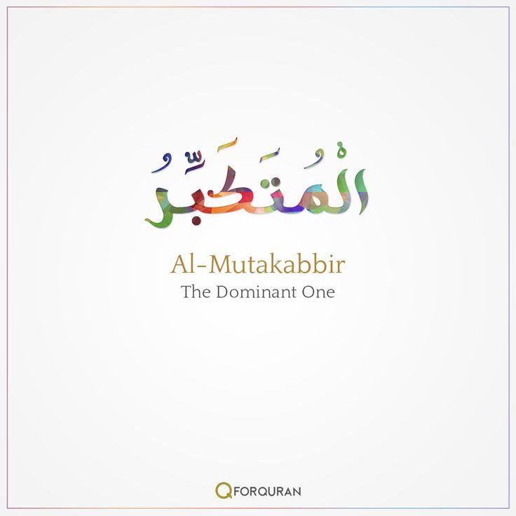 Al Mutakabbir-The Dominant One