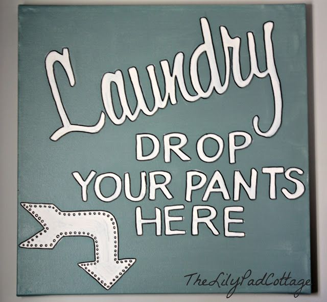 laundry room sign, hilarious, although my hubby might take advantage of those instructions.
