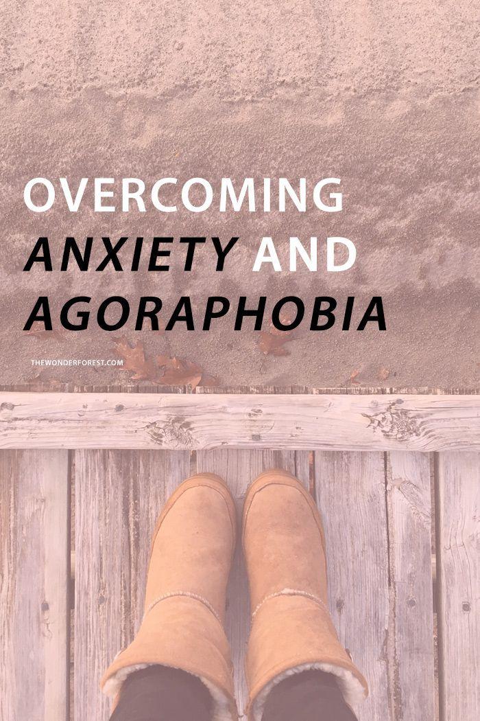 How I Overcame Severe Anxiety and Agoraphobia | Wonder Forest