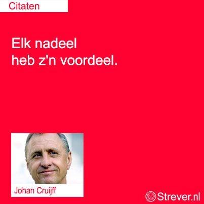 """Legendarische uitspraak van Johan Cruijff: """"Elk nadeel heb z'n voordeel."""""""