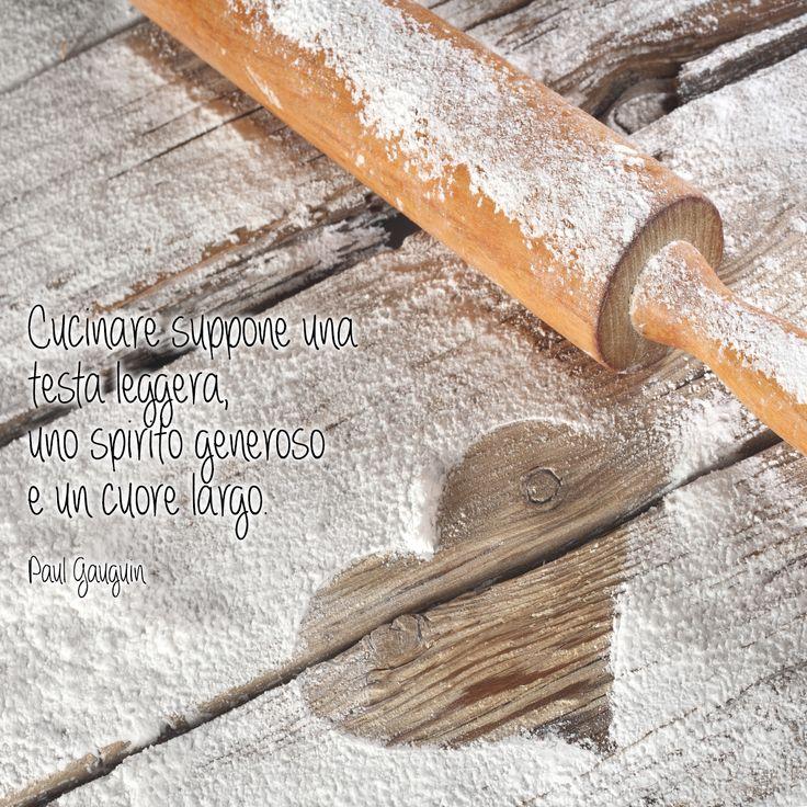 """""""#Cucinare suppone una testa leggera, uno spirito generoso e un cuore largo"""" (P. Gauguin)   #quotes #aforismi #aforismicibo #citazioni #frasi"""